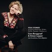 Folk Stories - Songs By Beethoven, Britten, Mahler, Respighi, Sibelius A.O. Songs