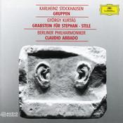 Kurtág: Grabstein für Stephan, Op.15; Stele, Op. 33 / Stockhausen: Gruppen Songs