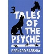 Three Tales Of The Psyche: Written By Bernard Barshay Songs