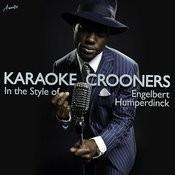 Karaoke Crooners (In The Style Of Engelbert Humperdinck) Songs