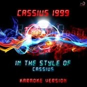 Cassius 1999 (In The Style Of Cassius) [Karaoke Version] Song