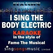 I Sing The Body Electric (In The Style Of Fame The Musical) [Karaoke Version] - Single Songs
