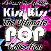 Kiss Kiss: The Ultimate Pop Collection Songs