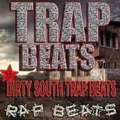 Trap Beats Dirty South Rap Instrumentals For Demos, Vol. 1 Songs