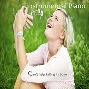 Instrumental Piano: Can't Help Falling In Love Songs