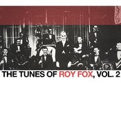 The Tunes Of Roy Fox, Vol. 2 Songs
