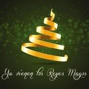 Ya Vienen Los Reyes Magos Song