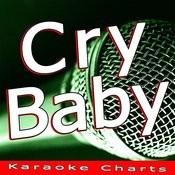Cry Baby (Originally Performed By Cee Lo Green) [Karaoke Version] Song