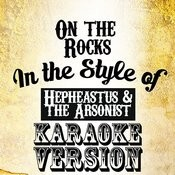On The Rocks (In The Style Of Hepheastus & The Arsonist) [Karaoke Version] - Single Songs