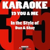 19 You & Me (In The Style Of Dan & Shay) [Karaoke Version] Song