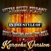 Little Bitty Pissant Country Place (In The Style Of Dolly Parton From The Best Little Whorehouse In Texas) [Karaoke Version] - Single Songs