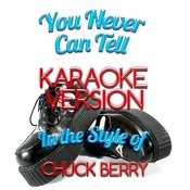 You Never Can Tell (In The Style Of Chuck Berry) [Karaoke Version] - Single Songs