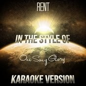 Rent (In The Style Of One Song Glory) [Karaoke Version] Song