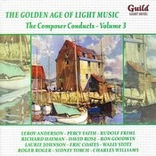 The Golden Age Of Light Music: The Composer Conducts, Vol. 3 Songs