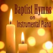 Baptist Hymns On Instrumental Piano Songs