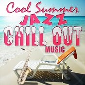 Cool Summer Jazz Chill Out Songs