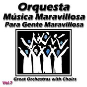 Great Orchestras With Choirs Vol. 7 Songs