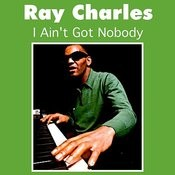 I Ain't Got Nobody Songs