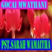 Gocai Mwathani Songs