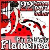 22 Éxitos Para Bailar. Fin De Fiesta Flamenca Songs