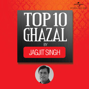 Top 10 Ghazal By Jagjit Singh Songs
