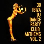 30 Ibiza DJ Dance Party Club Anthems, Vol. 2 Songs