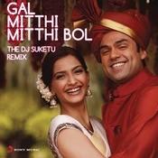 Gal Mitthi Mitthi Bol (From