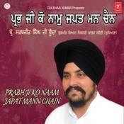 Prabh Ji Ko Naam Japat Mann Chain Songs