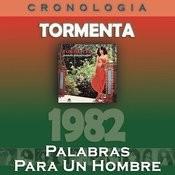 Tormenta Cronología - Palabras Para Un Hombre (1982) Songs