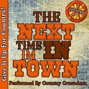 The Next Time I'm In Town: Country Songs