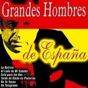 Grandes Hombres De España Songs