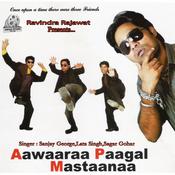 Aawara Paagal Mastana Songs