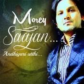 Morey Saajan - Andhiyari Utthi Song