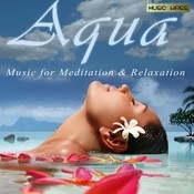 Aqua- Music For Meditation And Relaxation Songs