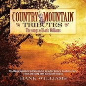 Country Mountain Tributes: Hank Williams Songs