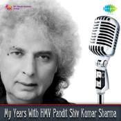 My Years With Hmv - Pandit Shiv Kumar Sharma Songs