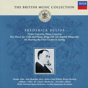 Delius: Violin Concerto; Piano Concerto; Brigg Fair; On hearing the first cuckoo, etc. Songs