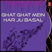 Ghat Ghat Mein Har Ju Basal Songs