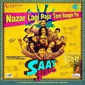 Nazar Lagi Raja Tore Bangle Par - Saat Uchakkey Song