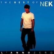 Nek The Best of : L 'anno zero Songs
