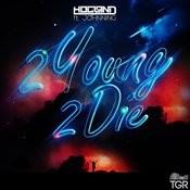 2 Young 2 Die Songs