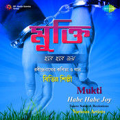 Mukti Habe Habe Joy Songs