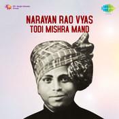 Narayan Rao Vyas - Todi Mishra Mand Songs