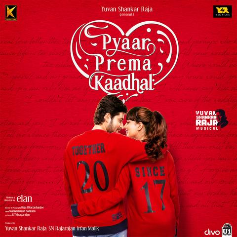 Pyaar Prema Kaadhal Songs Download: Pyaar Prema Kaadhal MP3 Tamil
