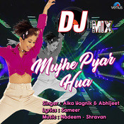 Mujhe Pyar Hua - Dj Mix Songs Download: Mujhe Pyar Hua - Dj