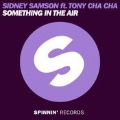 Something In the Air (feat. Tony Cha Cha) Songs