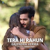 Tera Hi Rahun Song