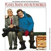 Planes, Trains And Automobiles (Original Motion Picture Soundtrack) Songs