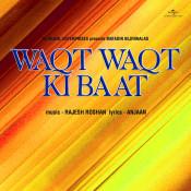 Waqt Waqt Ki Baat Songs