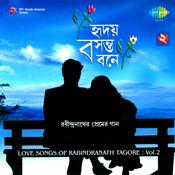 Hriday Basantabone - Love Songs Of Tagore Vol 2 Songs